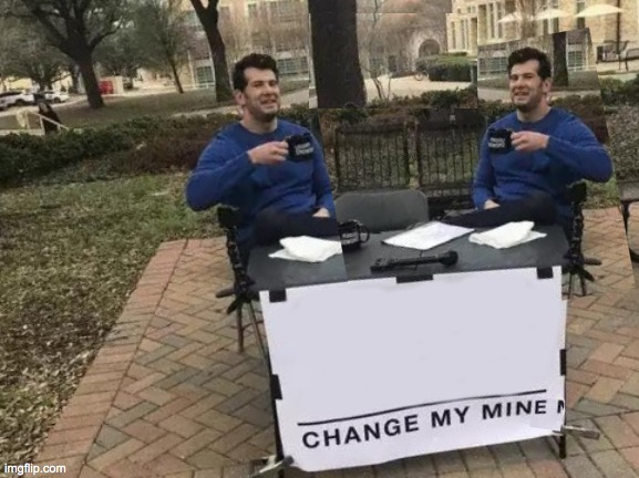 changling | image tagged in memes,change my mind | made w/ Imgflip meme maker