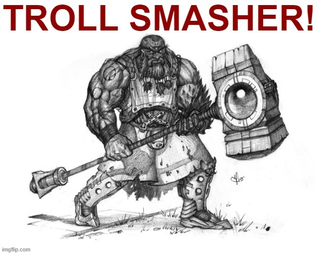 Troll smasher with text, red edition. When you need to smash some trolls in red. | image tagged in troll smasher with text red,internet trolls,trolling the troll,trolls,trolling,imgflip trolls | made w/ Imgflip meme maker