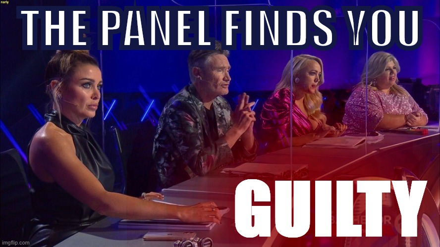 Dannii -- The panel finds you guilty |  THE PANEL FINDS YOU; GUILTY | image tagged in dannii masked singer 7,guilty,new template,custom template,template,judge | made w/ Imgflip meme maker