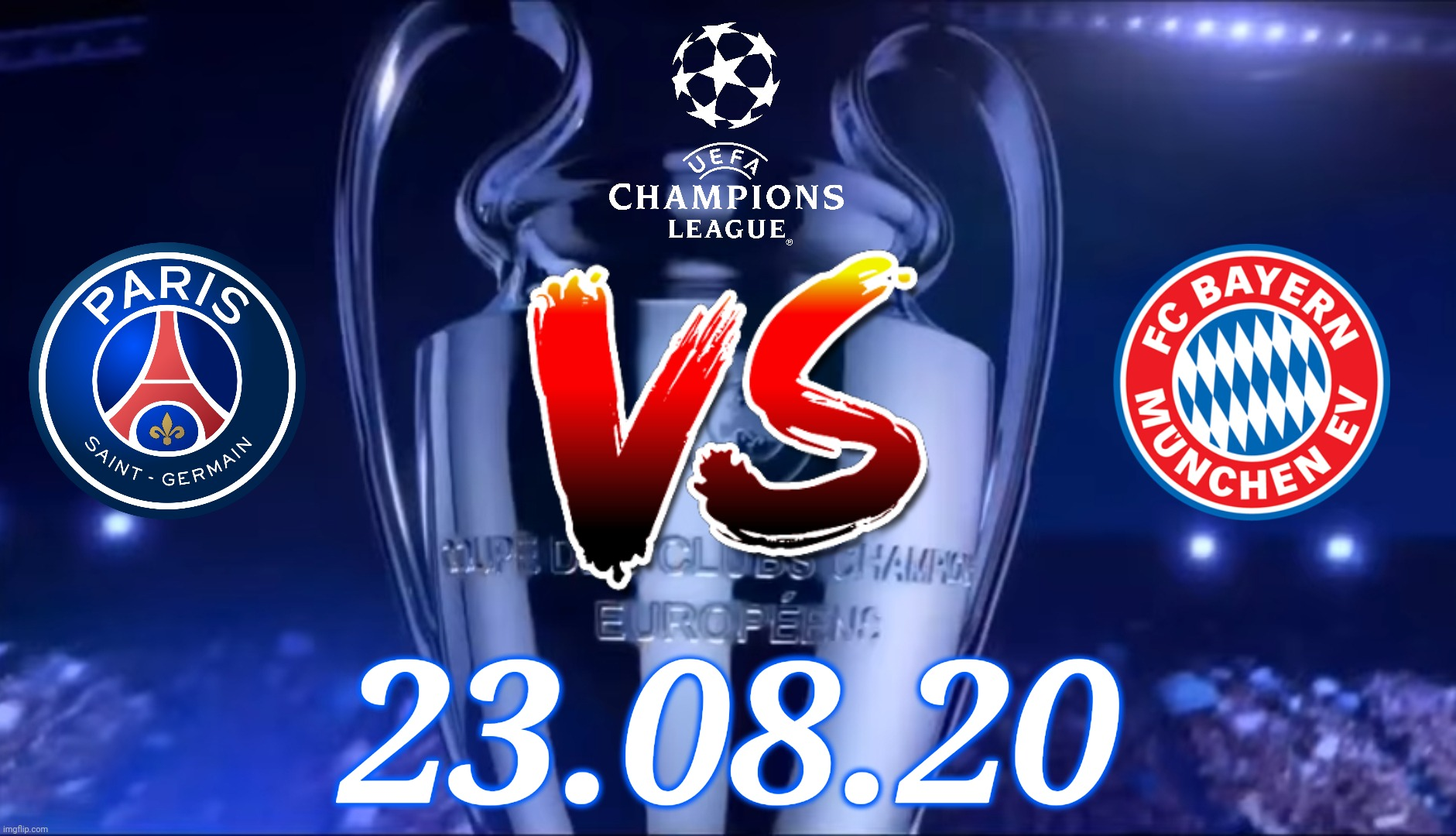 Uefa Champions League Final Lisbon 2020 Paris Saint Germain Vs Fc Bayern Munchen Imgflip