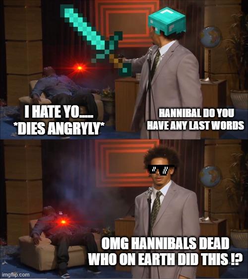 Who Killed Hannibal Memes - Imgflip