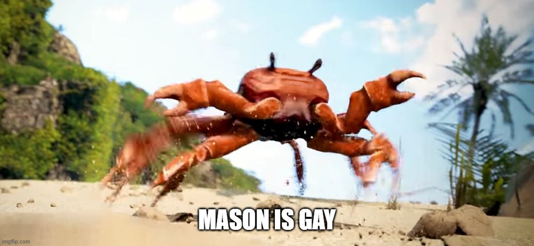 I HOPE MASON DIES A PAINFUL DEATH |  MASON IS GAY | image tagged in obama is gone | made w/ Imgflip meme maker