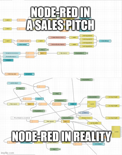 NODE-RED IN A SALES PITCH; NODE-RED IN REALITY | image tagged in computers | made w/ Imgflip meme maker