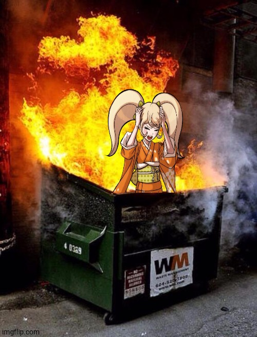 Just burning the trash | image tagged in dumpster fire,danganronpa,danganronpa | made w/ Imgflip meme maker