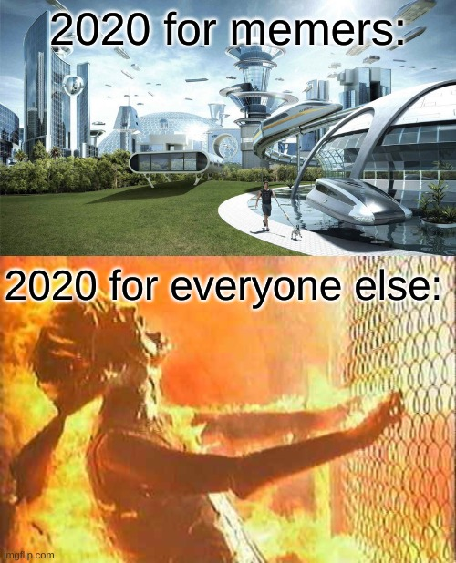 2020 |  2020 for memers:; 2020 for everyone else: | image tagged in terminator nuke,the future world if,memes,funny memes,upvote if you agree,funny | made w/ Imgflip meme maker