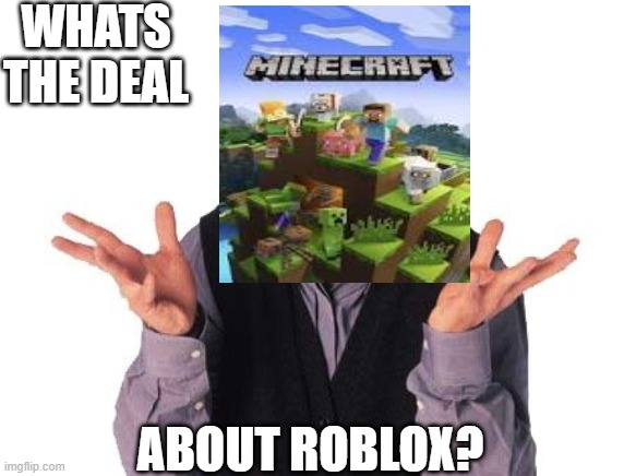 Whats the deal?? |  WHATS THE DEAL; ABOUT ROBLOX? | image tagged in jerry seinfeld whats the deal | made w/ Imgflip meme maker