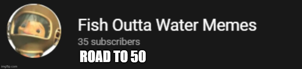ROAD TO 50 | made w/ Imgflip meme maker