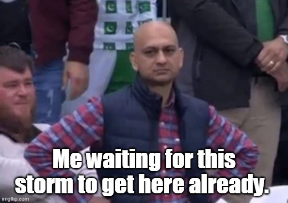 Storm |  Me waiting for this storm to get here already. | image tagged in bald indian guy,storm,tropical storm,hurricane | made w/ Imgflip meme maker