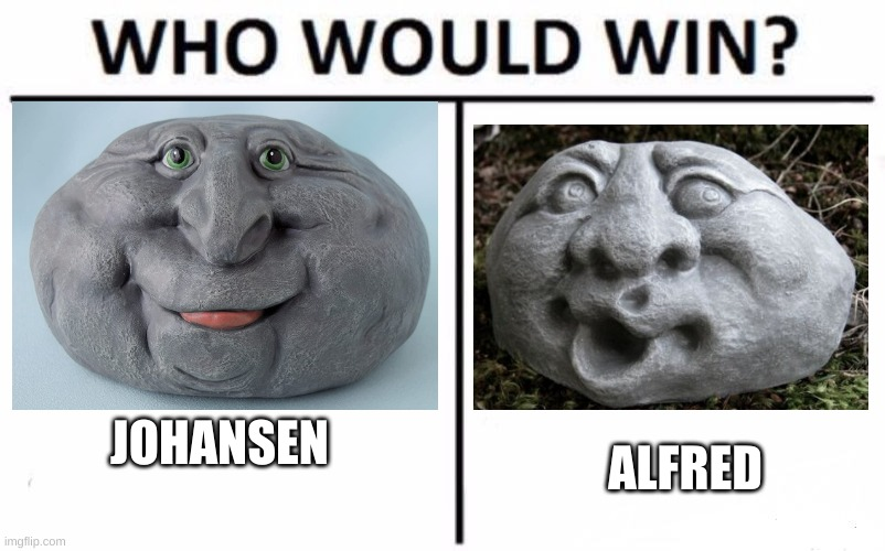 Who Would Win? Meme |  JOHANSEN; ALFRED | image tagged in memes,who would win | made w/ Imgflip meme maker