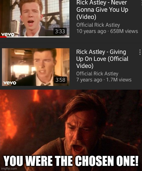 Rick Astley has betrayed us |  YOU WERE THE CHOSEN ONE! | image tagged in memes,you were the chosen one star wars | made w/ Imgflip meme maker