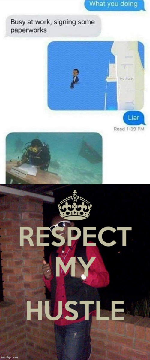 respect the hustle | image tagged in respect my hustle,underwater,scuba diving,paper,work,hustle | made w/ Imgflip meme maker