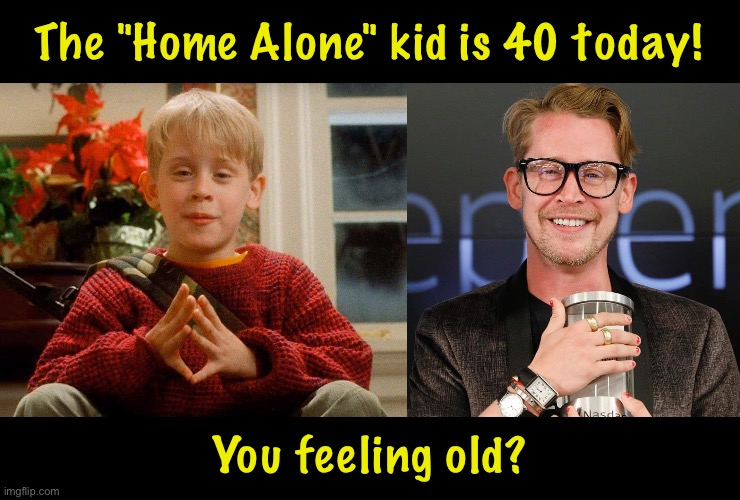 "The ""Home Alone"" kid is 40 today! You feeling old? 