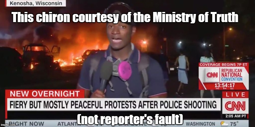 Fiery but mostly peaceful protest |  This chiron courtesy of the Ministry of Truth; (not reporter's fault) | image tagged in fake news,cnn,fire,protest,blm,black lives matter | made w/ Imgflip meme maker