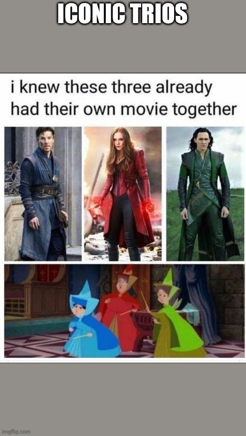 Iconic Trios |  ICONIC TRIOS | image tagged in funny,marvel,sleeping beauty | made w/ Imgflip meme maker