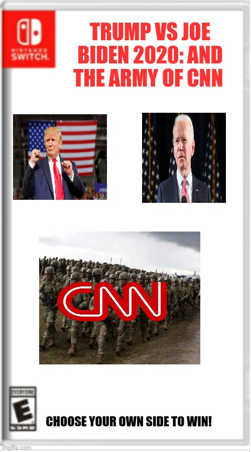 Trump vs joe biden: and the army of cnn. Also comment down who u wanna win then rhe most ones will win and ill make another one |  TRUMP VS JOE BIDEN 2020: AND THE ARMY OF CNN; CHOOSE YOUR OWN SIDE TO WIN! | image tagged in blank switch game,trump,joe biden | made w/ Imgflip meme maker