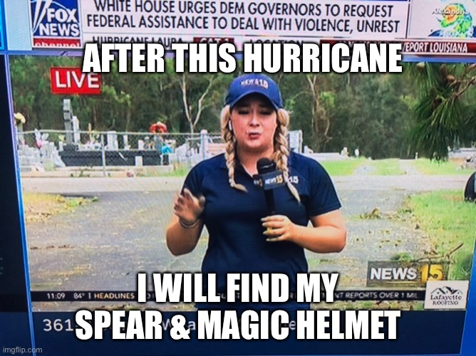 No hurricane will stop Brunhild |  AFTER THIS HURRICANE; I WILL FIND MY SPEAR & MAGIC HELMET | image tagged in hurricane,opera,spear,helmet,vikings | made w/ Imgflip meme maker