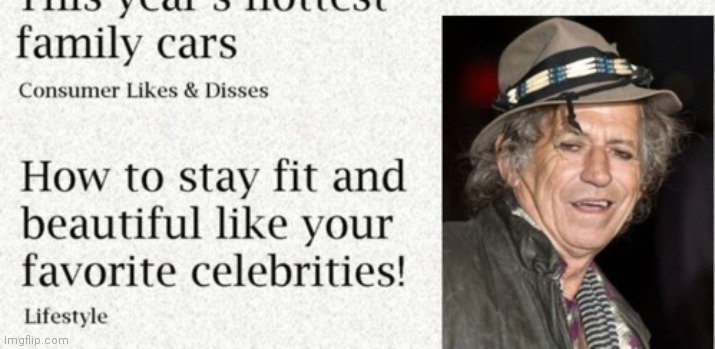 You, too, can now look as good as Keith Richards | image tagged in how to stay fit and beautiful,newspaper,ad fail,keith richards,funny | made w/ Imgflip meme maker