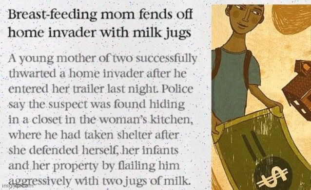 Jug-packin' mama | image tagged in mom fends off home invader with jugs,headline fail,news,funny | made w/ Imgflip meme maker