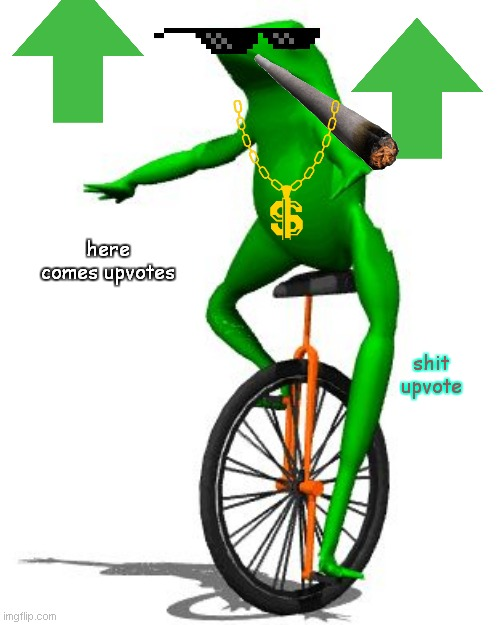 U P V O T E |  shit upvote; here comes upvotes | image tagged in memes,dat boi | made w/ Imgflip meme maker