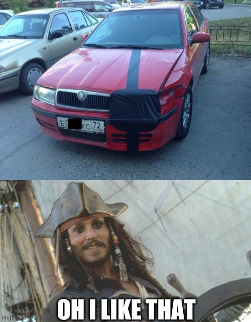 IT'S A PIRATES CAR |  OH I LIKE THAT | image tagged in pirate,jack sparrow,pirates,car,pirates of the caribbean,cleanmemes | made w/ Imgflip meme maker