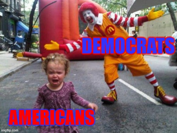 Corporatist Progressive Clown World |  DEMOCRATS; AMERICANS | image tagged in democrats | made w/ Imgflip meme maker