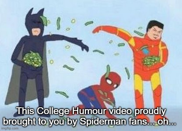 Poor Spidey |  This College Humour video proudly brought to you by Spiderman fans... oh... | image tagged in memes,pathetic spidey | made w/ Imgflip meme maker