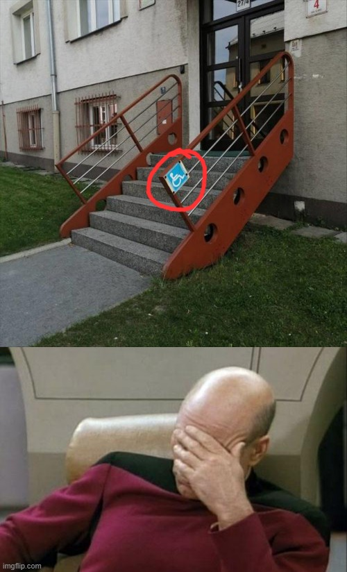 SIGNS HUMAN INTELLIGENCE IS GOING DOWN THE DRAIN... | image tagged in memes,captain picard facepalm,design fails,stupid people,funny,wheelchair | made w/ Imgflip meme maker