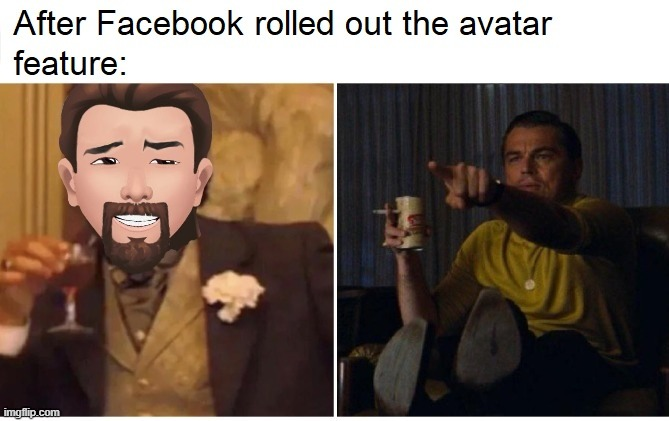 Avatar Epidemic | image tagged in facebook avatar,leonardo dicaprio cheers,leonardo dicaprio laughing,leonardo dicaprio | made w/ Imgflip meme maker