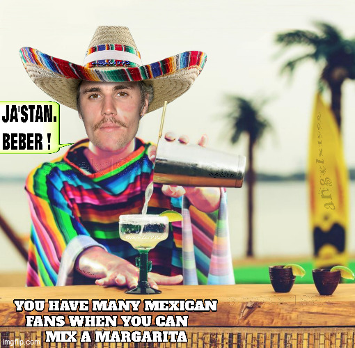 image tagged in tequila,margarita,justin bieber,bartender,mexicans,drinks | made w/ Imgflip meme maker