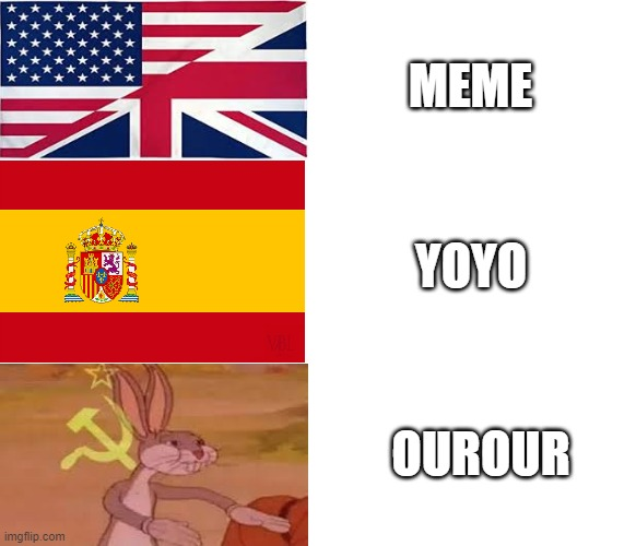 MEME; YOYO; OUROUR | image tagged in bugs bunny communist,meme vs usus | made w/ Imgflip meme maker