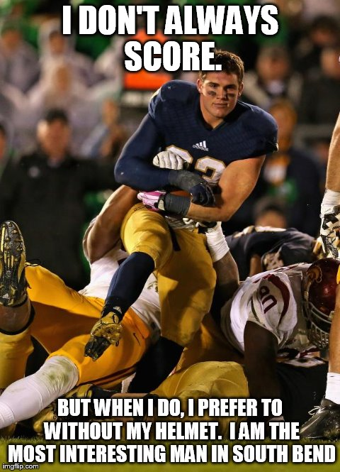 Photogenic College Football Player | I DON'T ALWAYS SCORE. BUT WHEN I DO, I PREFER TO WITHOUT MY HELMET.  I AM THE MOST INTERESTING MAN IN SOUTH BEND | image tagged in memes,photogenic college football player | made w/ Imgflip meme maker