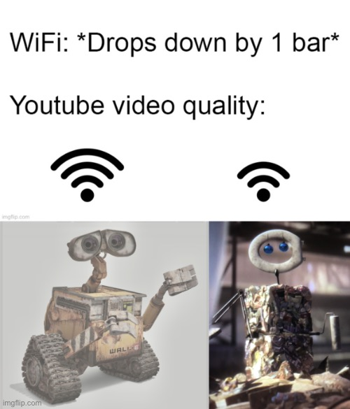 Wifi-less Wall-E | image tagged in memes,funny,wall-e,wifi drops,fake,stop reading the tags | made w/ Imgflip meme maker