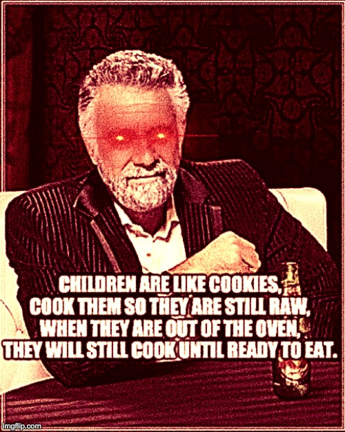 cookies | image tagged in daily cooking lesson,cookies,children,dark humor,memes | made w/ Imgflip meme maker