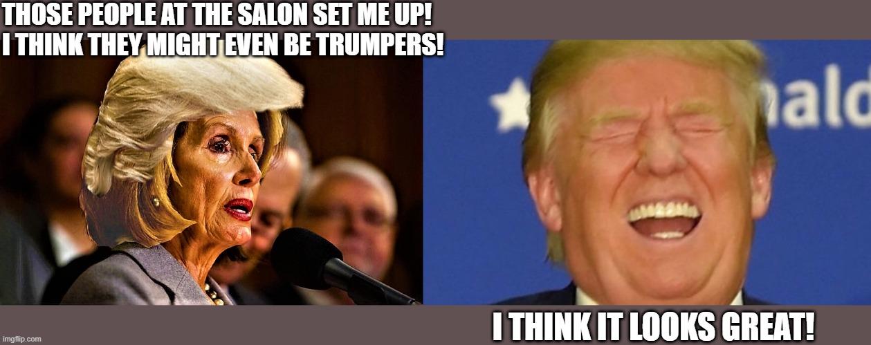 Nancy Pelosi Went To The Salon Imgflip