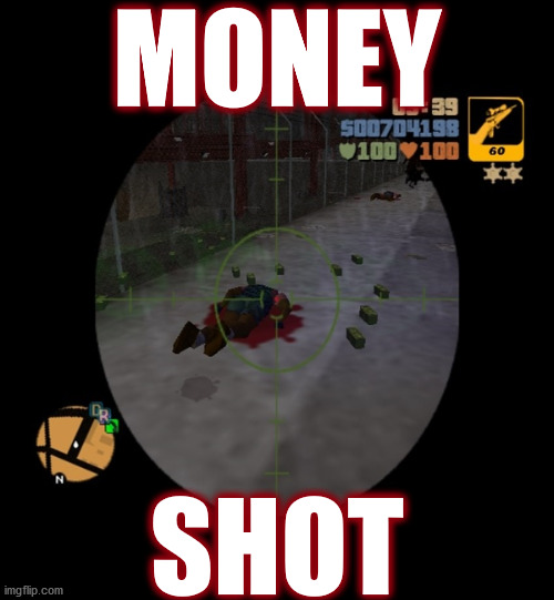 Some real Ball Fondlers work there, Champ! | Bravo ! |  MONEY; SHOT | image tagged in memes,gta,money,gaming,hardcore,clean | made w/ Imgflip meme maker