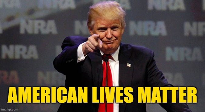 Equality, Prosperity and American Exceptionalism in 2020 |  AMERICAN LIVES MATTER | image tagged in trump smiling,election 2020,trump 2020,gop | made w/ Imgflip meme maker