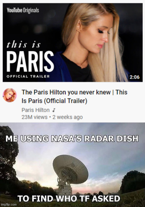 Sorry, not interested | image tagged in fun,paris hilton,youtube | made w/ Imgflip meme maker