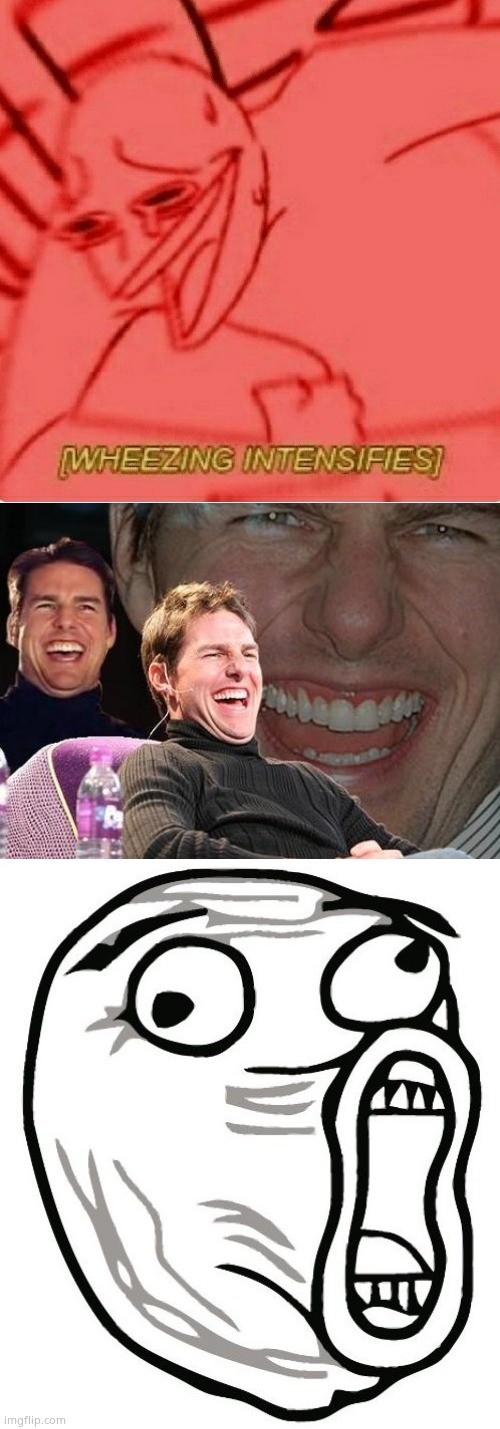 image tagged in memes,lol guy,tom cruise laugh,wheeze | made w/ Imgflip meme maker