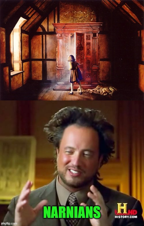 NARNIANS | image tagged in memes,ancient aliens | made w/ Imgflip meme maker
