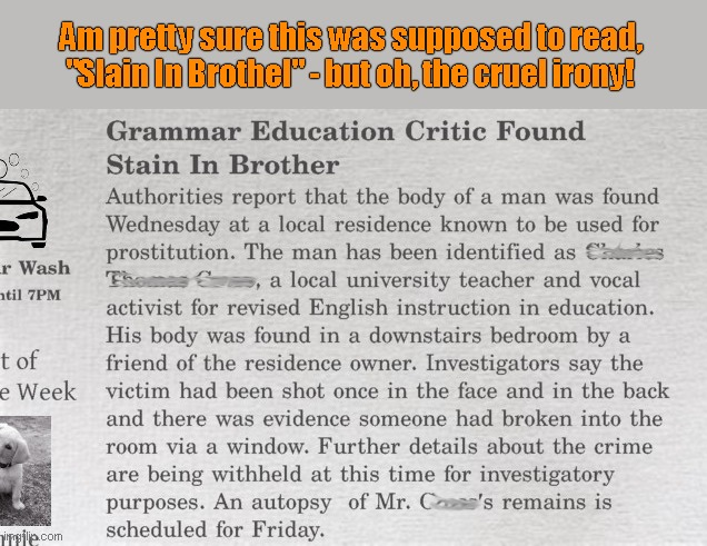 "Ironic headline |  Am pretty sure this was supposed to read, ""Slain In Brothel"" - but oh, the cruel irony! 