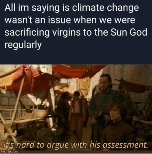 We should keep sacrificing to the sun god to end climate change | image tagged in sun,god | made w/ Imgflip meme maker