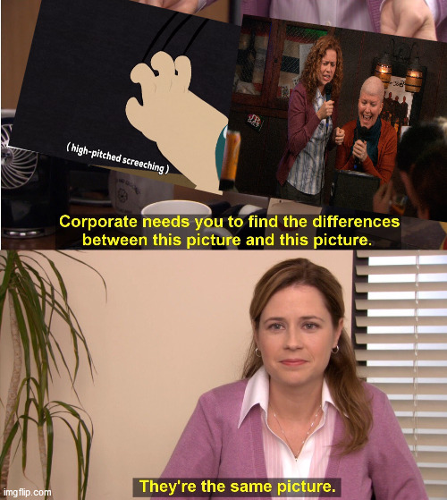 Pam and Meredith screeching | image tagged in memes,they're the same picture,the office | made w/ Imgflip meme maker