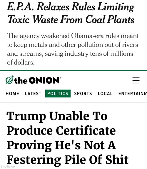 Endangered the lives of over 1 million people to save a dying industry. | image tagged in pollution,trump,nyt,regulations,the onion,pos | made w/ Imgflip meme maker