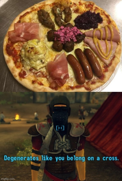 That pizza tho | image tagged in degenerates like you belong on a cross,memes,funny,ship-shap,upvote if you agree | made w/ Imgflip meme maker