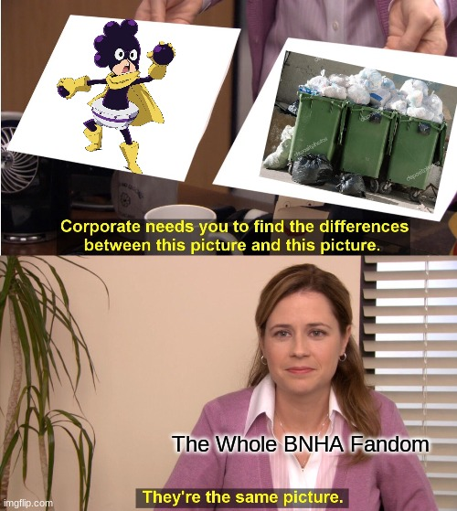 They're The Same Picture |  The Whole BNHA Fandom | image tagged in memes,they're the same picture,mineta,mha,my hero academia,trash | made w/ Imgflip meme maker