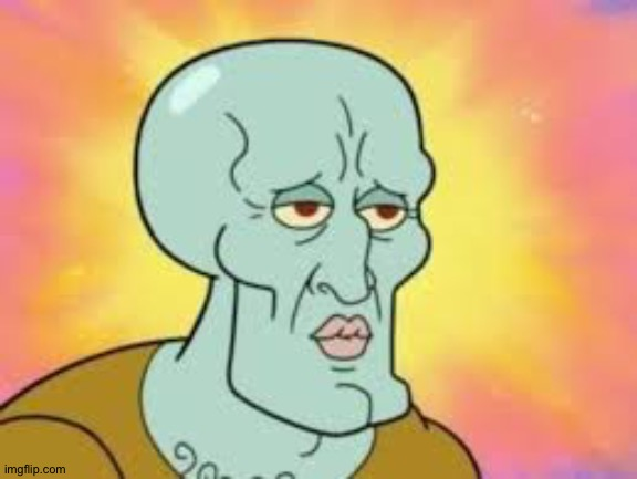 Handsome Squidward | image tagged in handsome squidward | made w/ Imgflip meme maker