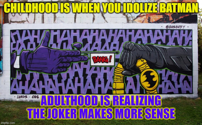 RTJ Batman |  CHILDHOOD IS WHEN YOU IDOLIZE BATMAN; ADULTHOOD IS REALIZING THE JOKER MAKES MORE SENSE | image tagged in music gifs | made w/ Imgflip meme maker