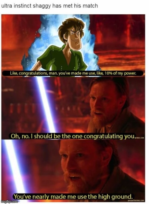 zoinks | image tagged in high ground,the high ground,it's over anakin i have the high ground | made w/ Imgflip meme maker