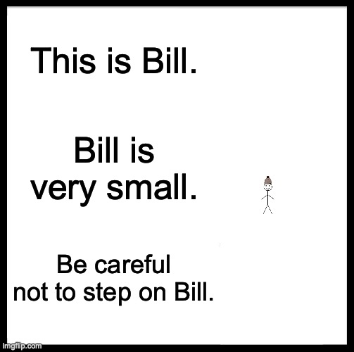 "Be Like: ""Bill?"" 