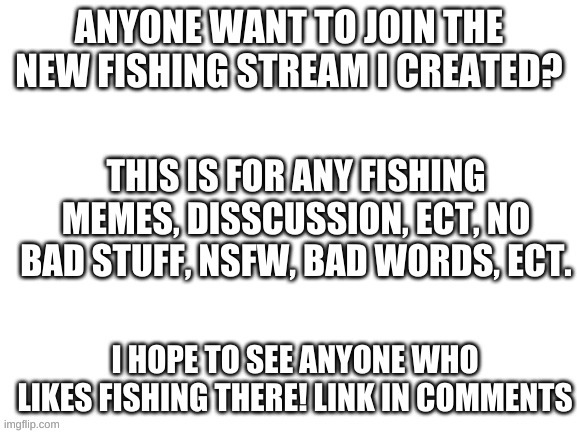 Fishing stream | image tagged in memes,streams,join,imgflip | made w/ Imgflip meme maker